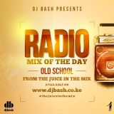 Radio Mix Of The Day 3.0 (Old School Set)