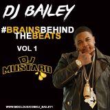 @DJ_Bailey1 - #BRAINSBEHINDTHEBEATS VOL 1 (DJ MUSTARD)