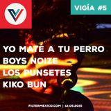 Vigía #5 12.05.2015: Yo Maté A Tu Perro, Boys Noize, Los Punsetes, Kiko Bun