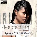 Deeptech.fm with Christauff - Episode 018 feat. Nakadia [Berlin Deep Tech House]