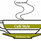 Andy Kidd - Cafe Style Vol 16