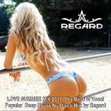 LOVE SUMMER MIX 2017 ♦ The Best of Vocal Popular Deep House Nu Disco Mix ♦ By Regard