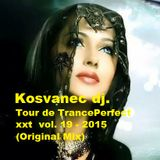 Kosvanec dj. - Tour de TrancePerfect xxt vol.19-2015 (Original Mix)