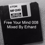 Free Your Mind 008 Mixed By Erhard