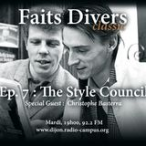 Faits Divers Classic #7 : The Style Council (Feat. Christophe Basterra)