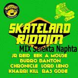 Skateland MIX Selekta Naphta