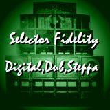 Selector Fidelity - Digital,Dub,Steppa