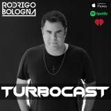 Turbocast Dj Rodrigo Bologna - Episode31