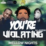 @DJ_Jukess - You're Violating Vol.2: #MellowNights
