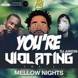 @DJ_Jukess - You're Violating Vol.2: #MellowNights
