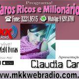 Programa Raros Ricos e Milionarios 21/02/2017 - Claudia Canto e Felipe Ruffino