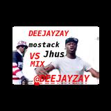 DEEJAYZAY- mostack VS Jhus mix (@deejayzay)