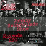The Johnny Switchblade Show #230