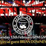 Blackdiamond's Metal Mayhem 13/02/18 Part 1: With Special Guest BRIAN DOWNEY