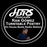Ran Gomez Presents Turntable Poetry Live On HBRS 03 - 02 - 17 http://housebeatsradiostation.com