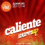 DJ MARCHEZ - 14 - FEEL THE VIBE 2011 vol.3 Caliente