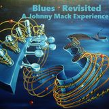 Blues Revisited - A Johnny Mack Experience