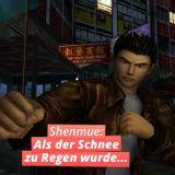 Shenmue: Als der Schnee zu Regen wurde