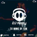 DJ Natty - 30mins of Fun