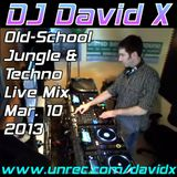 DJ David X - Old-School Jungle & Techno Live Mix March 10 2013