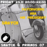 SNATCH PILLSRADIO S02E22 SNATCH & FRIENDS 07: PATCHWORKS (aka MR PRESIDENT)