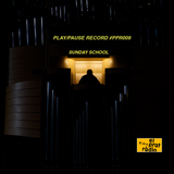 PLAY/PAUSE RECORD #009 - SUNDAY SCHOOL