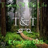 T&T – Tunes Of The Life [Episode 025]