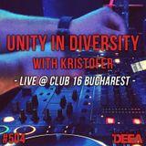 Kristofer - Unity in Diversity 505 (LIVE in Club 16 Bucharest) @ Radio DEEA (15-09-2018)
