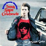 Imma Space Cowbowie  <David Bowie Classics>