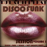 DISCO FUNK HOUSE SESSION Volume 3 By DJ Pat The Beat