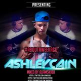JAMSKIIDJ X ASHLEYCAIN - ABOUTAWEEKAGO MIX