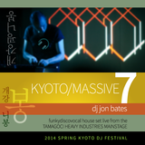 KYOTO MASSIVE No 7 - Spring 2014 - house set by dj jon bates