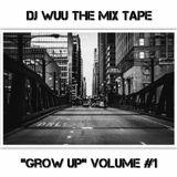 """""Grow Up"" Volume #1"