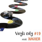 Vinyls Only #19 w/ Xavier