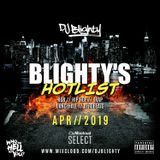 #BlightysHotlist April 2019 // R&B, Hip Hop, Dancehall, Afro & U.K. // Instagram: djblighty