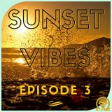 Sunset Vibes Episode 3