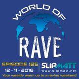 Slipmatt - World Of Rave #185