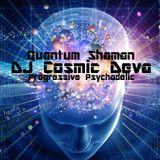Dj Cosmic Deva - Quantum Shaman