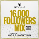 @DjStylusUK - 16,000 Followers Mix (R&B / HipHop / Grime / Dancehall + Exclusive MashUps)