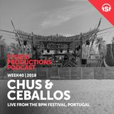 WEEK40_18 Chus & Ceballos Live from Stereo Showcase @ BPM Portugal 2018