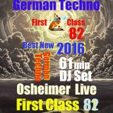 Frirst Class 82 ...Ostheimer 62 min Live Set ...German Techno ....2016