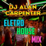DJ Alan Carpenter Eletro House Mix 2