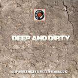 Deep & Dirty - Deep House mix by JJ Mat - September 2013