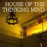 Episode 001: House of the Thinking Mind