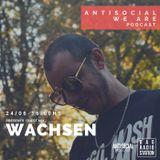 Antisocial Podcast - 24 Junio - Wachsen