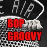 bop groovy radio show #01