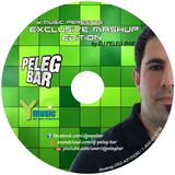 Exclusive Mashup Edition by DJ Peleg Bar Y MUSIC