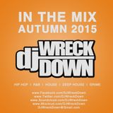 DJ WreckDown - In The MIX Autumn 2015 Edition (@DJWRECKDOWN)