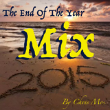 *** The End Of The Year Mix 2015***  @ChrisMoscioni