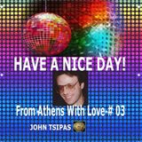 HAVE A NICE DAY! From Athens With Love # 03